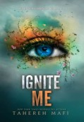 Ignite Me. The Juliette Chronicles 3
