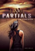 Partials: La conexión. Saga Partials 1