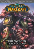 World of WarCraft Blizzard Legends 1. Extranjero en tierra extraña