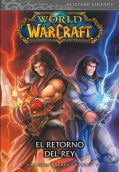 World of WarCraft Blizzard Legends 2. El retorno del rey
