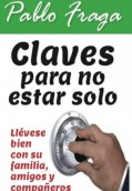 Claves para no estar solo