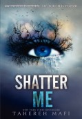 Shatter Me. The Juliette Chronicles 1