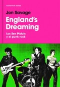 England's Dreaming. Sex Pistols y el Punk Rock