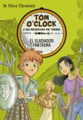 El gladiador fantasma. Tom O'Clock 2