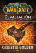 Devastación. Preludio al cataclismo. World of WARCRAFT