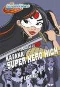 Las aventuras de Katana en Super Hero High. DC Super Hero Girls 4