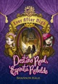 Ever After High: Destino real, espíritu rebelde