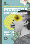 Manual de supervivencia para músicos emprendedores