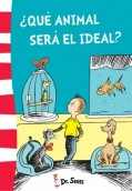 ¿Qué animal será el ideal? Dr. Seuss