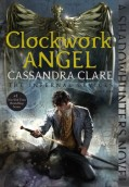 Clockwork Angel. The Infernal Devices 1