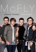 Mcfly. Unsaid Things... Our Story