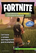 Fortnite. La guía definitiva de Battle Royale
