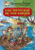 Las aventuras de Tom Sawyer. Geronimo Stilton