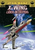 Star Wars X-Wing. Líder intrépido